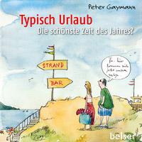 © Belser Verlag / Cover zu Typisch Urlaub / Zum Vergrößern auf das Bild klicken