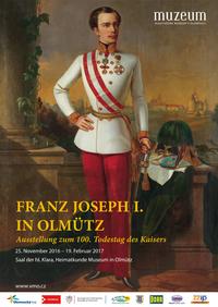 © Heimatkundliches Museum, Olmütz / Ausstellungsplakat zu Franz Joseph I in Olmütz, CZ / Zum Vergrößern auf das Bild klicken