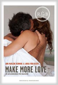 © Rogner & Bernhard GmbH & Co Verlags KG / Cover Make More Love / Zum Vergrößern auf das Bild klicken