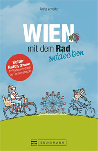 © Bruckmann Verlag GmbH, München / Cover Wien mit dem Rad entdecken / Zum Vergrößern auf das Bild klicken