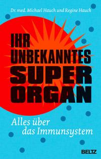 © BeltzVerlag / Cover Ihr unbekanntes Superorgan / Zum Vergrößern auf das Bild klicken