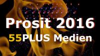 55PLUS Medien GmbH / Prosit 2016 Sujetbild Videospot / Zum Vergrößern auf das Bild klicken