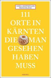 Cover 111 Orte in Kärnten, die man gesehen haben muss