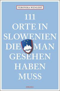 Cover 111 Orte in Slowenien, die man gesehen haben muss