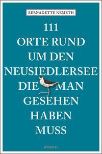 Cover 111 Orte rund um den Neusiedlersee, die man gesehen haben muss