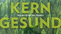© Servus Verlag / Cover Kerngesund mit der Kraft des Waldes_detail