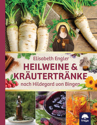 Cover Heilweine und Kräutertränke