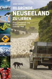 © Schwarzkopf & Schwarzkopf Verlag, Berlin 2018 / Cover 111 Gründe, Neuseeland zu lieben / Zum Vergrößern auf das Bild klicken