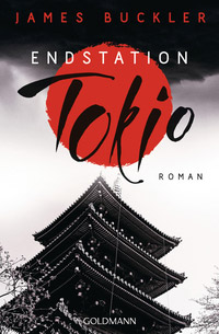 © Verlag Goldmann 2018 / Cover zu Endstation Tokio / Zum Vergrößern auf das Bild klicken