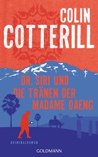 © Goldmann Verlag / Cover Dr. Siri und die Tränen der Madame Daeng / Zum Vergrößern auf das Bild klicken
