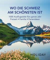 © Holiday Verlag / Cover Wo die Schweiz am Schönsten ist / Zum Vergrößern auf das Bild klicken