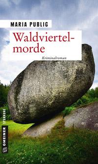 © Gmeiner Verlag / Cover Waldviertelmorde / Zum Vergrößern auf das Bild klicken