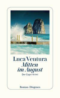 © Diogenes Verlag / Cover Mitten im August / Zum Vergrößern auf das Bild klicken